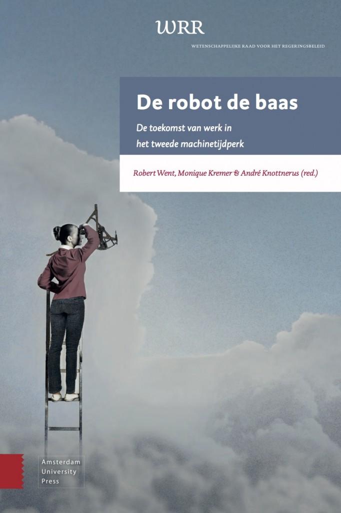 De robot de baas. De toekomst van werk in het tweede machinetijdperk